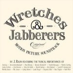 Soundtrack for Wretches and Jabberers